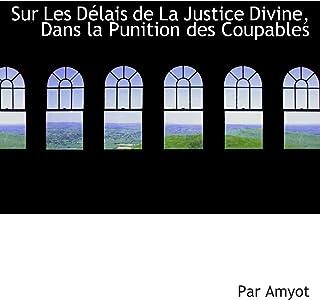 Sur Les Délais de La Justice Divine, Dans la Punition des Coupables (French Edition)