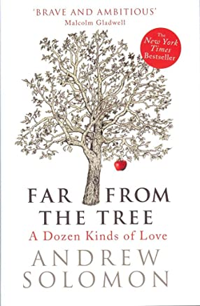 [(Far from the Tree : A Dozen Kinds of Love)] [By (author) Andrew Solomon] published on (July, 2013)