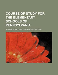 Course of Study for the Elementary Schools of Pennsylvania