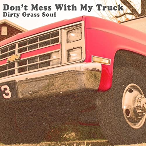 Don't Mess With My Truck