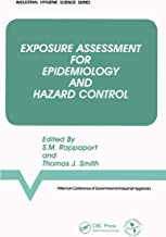 Exposure Assessment for Epidemiology and Hazard Control (Industrial Hygiene Science Series)