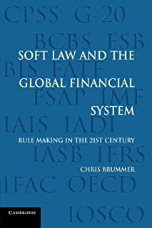 Soft Law and the Global Financial System: Rule Making in the 21st Century