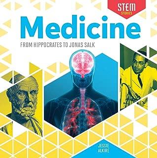 Medicine: From Hippocrates to Jonas Salk (Stem Stories)