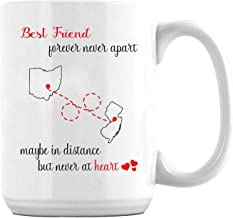 Friendship Gift Mugs State to State Long Distance Ohio New Jersey Best Friend Forever Never Apart Maybe In Distance But Never In Heart Coffee Mug for Best Friends 11Oz White