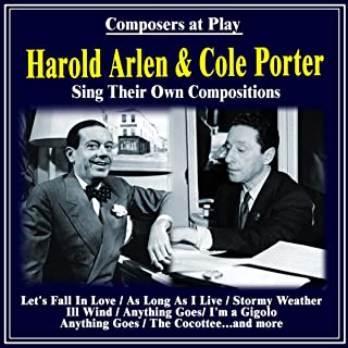Composers at Play : Harold Arlen and Cole Porter Sing Their Own Compositions