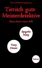 Tierisch gute Meisterdetektive lösen ihren ersten Fall (German Edition)