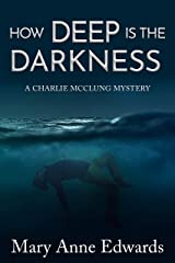 How Deep is the Darkness (The Charlie McClung Mysteries Book 6) Kindle Edition