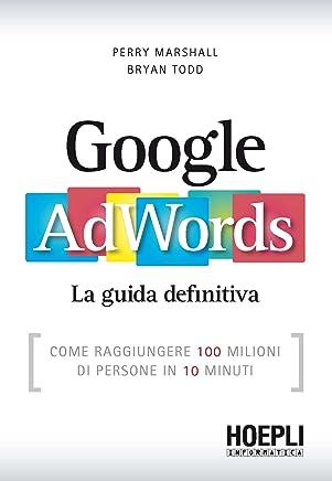Google AdWords. La guida definitiva