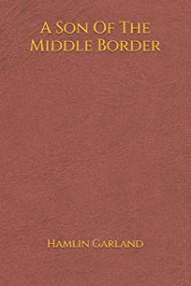 A Son Of The Middle Border: (6*9)