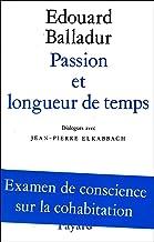 Passion et longueur de temps: Dialogues avec Jean-Pierre Elkabbach (Histoire Contemporaine)
