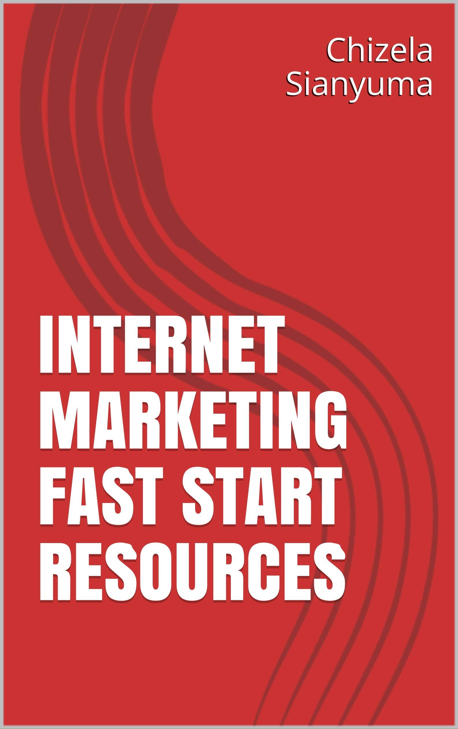 Internet Marketing Fast Start Resources