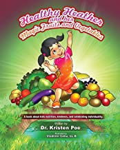 Healthy Heather and her magic fruits and vegetables:: Take a journey with Healthy Heather and Her Magic Fruits and Vegetables, A Book about Kids' Nutrition, Kindness, and Celebrating Individuality
