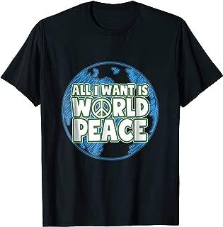 All I Want Is World Peace Anti War Kindness Hope T-shirt