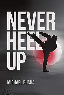 Never Heel Up