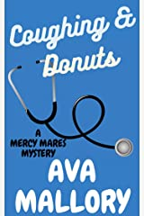 Coughing & Donuts: A Mercy Mares Cozy Mystery Book Two Kindle Edition