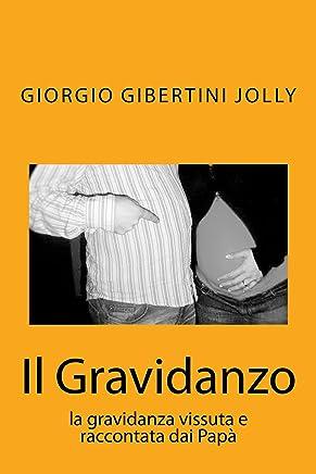 Il Gravidanzo: La Gravidanza vissuta e raccontata dai Papà
