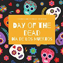 Day of the Dead - Día de Los Muertos: Day of the Dead : A Bilingual Book for Kids in English and Spanish (Around the World...
