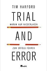 Trial and Error: Warum nur Niederlagen zum Erfolg führen Hardcover