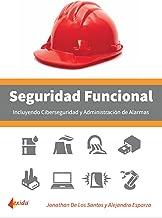 Seguridad Funcional, Ciberseguridad y Administración de Alarmas (Spanish Edition)