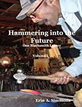 Hammering into the Future (color): One Blacksmith Legacy