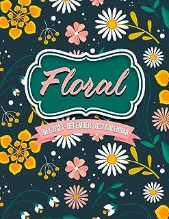 Floral July 2021 - December 2022 Calendar: Large 18 Month Planner, Organizer, Goal Tracker Pad With Flower Designs, Botani...