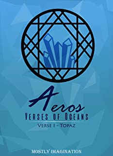 Verse I - Topaz: Part 1 (Aeros: Verses of Oceans) (English