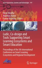Ludic, Co-design and Tools Supporting Smart Learning Ecosystems and Smart Education: Proceedings of the 5th International ...