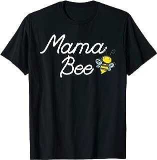 Mama Bee T-Shirt Cute Sassy Honey bee Mothers Day Gift Idea