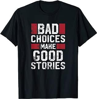 Best make good choices shirt Reviews