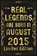 Real legends are born in august 2015: Lined Notebook Journal 6th for Women Men turning 6 six birthday for girls boys son d...