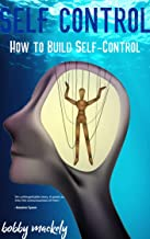 self control: How to Build Self‐Control