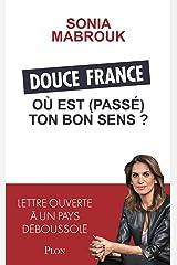 Douce France, où est (passé) ton bon sens ? Format Kindle
