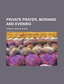Private Prayer, Morning and Evening