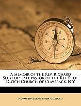 A Memoir of the REV. Richard Sluyter: Late Pastor of the Ref. Prot. Dutch Church of Claverack, N.Y.
