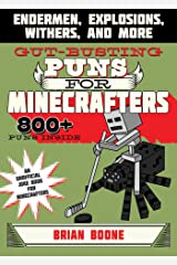 Gut-Busting Puns for Minecrafters: Endermen, Explosions, Withers, and More (Jokes for Minecrafters) (English Edition) eBook Kindle