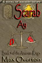 The Amarnan Kings, Book 4: Scarab - Ay: Extended Distribution Version