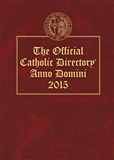 The Official Catholic Directory 2015: Anno Domina 2015