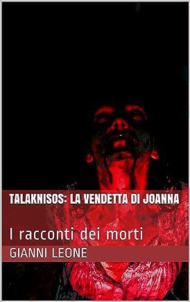 Talaknisos: La vendetta di Joanna: I racconti dei morti