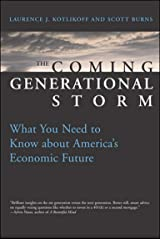 The Coming Generational Storm: What You Need to Know about America's Economic Future Kindle Edition