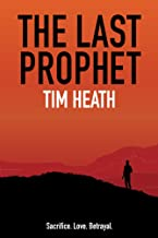 The Last Prophet: Sacrifice, Love, Betrayal (Shadow Man Series Book 1)