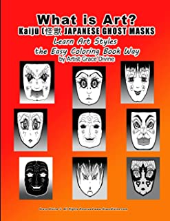 What is Art? Kaiju JAPANESE GHOST MASKS Learn Art Styles the Easy Coloring Book Way