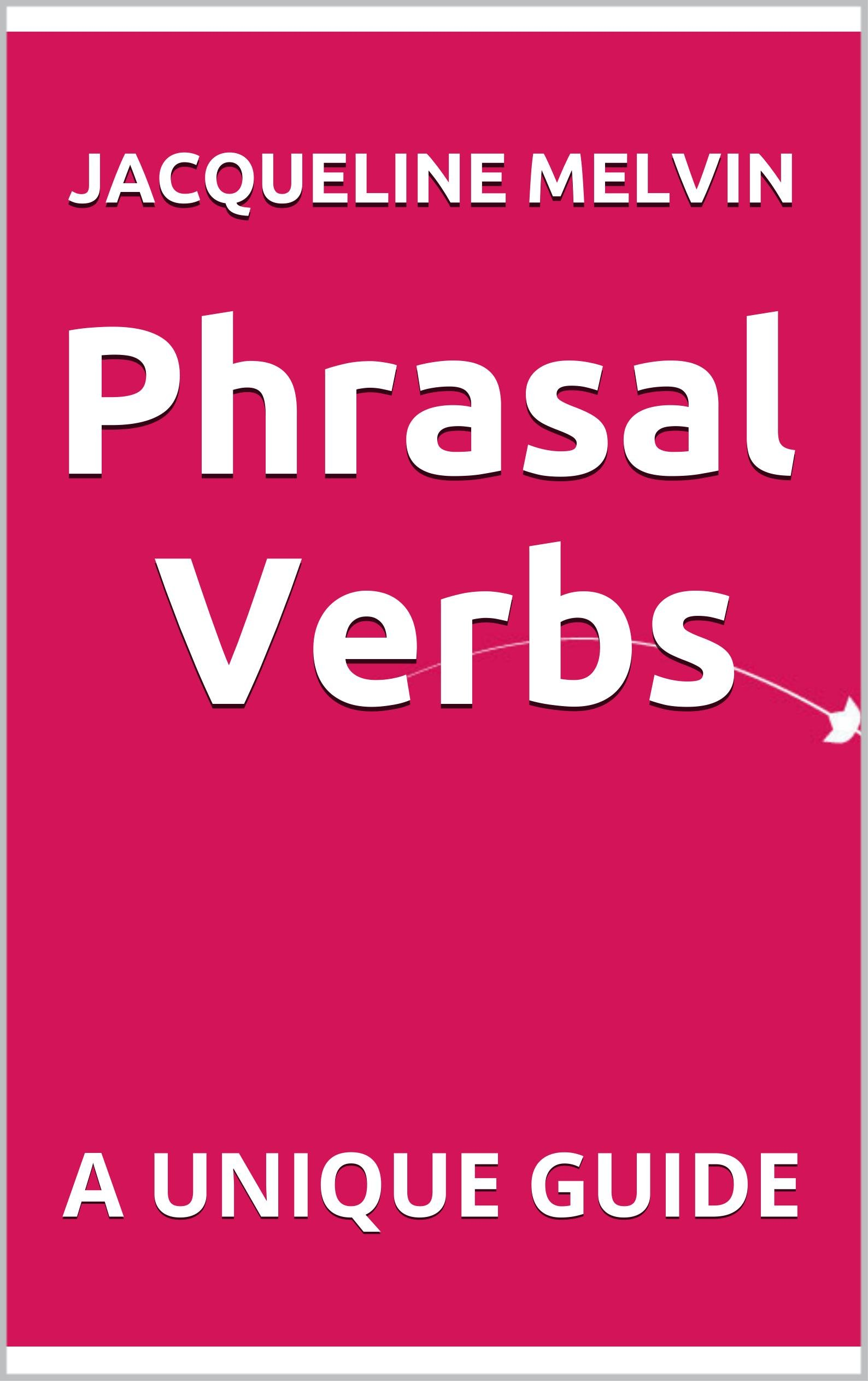 Download PHRASAL VERBS: A UNIQUE GUIDE (English Edition) 