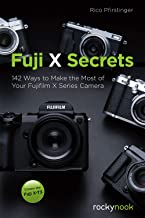 Fuji X Secrets: 142 Ways to Make the Most of Your Fujifilm X Series Camera (English Edition)