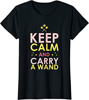 Keep Calm and Carry a Wand Princess Fairy Tale T Shirt