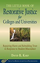 Little Book of Restorative Justice for Colleges & Universities: Revised & Updated: Repairing Harm and Rebuilding Trust in Response to Student Misconduct