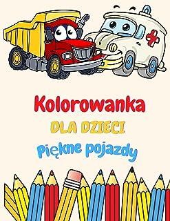 Kolorowanka dla dzieci Fajne pojazdy: Kolorowanka dla dzieci w wieku 2-4 lat. 3-5. 4-6. 8-12 z pociągi, samochody, ciężaró...