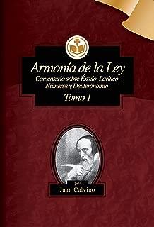 Armonía de la Ley Tomo 1: Comentario sobre Éxodo, Levítivo, Números y Deuteronomio (Comentarios de Juan Calvino) (Spanish Edition)