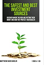 Today's Safest and Best Investment Sources - Discover Where the Rich are Putting Their Money and How They Protect Their Wealth on 1 DVD and 1 CD by Matthew David Miglin