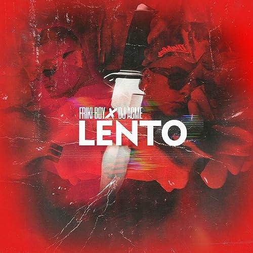 Lento (feat. Friki Boy) [Explicit] de DJ Acme en Amazon Music ...