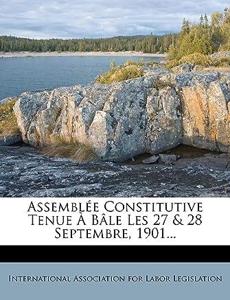 Assemblee Constitutive Tenue a Bale Les 27 & 28 Septembre, 1901...